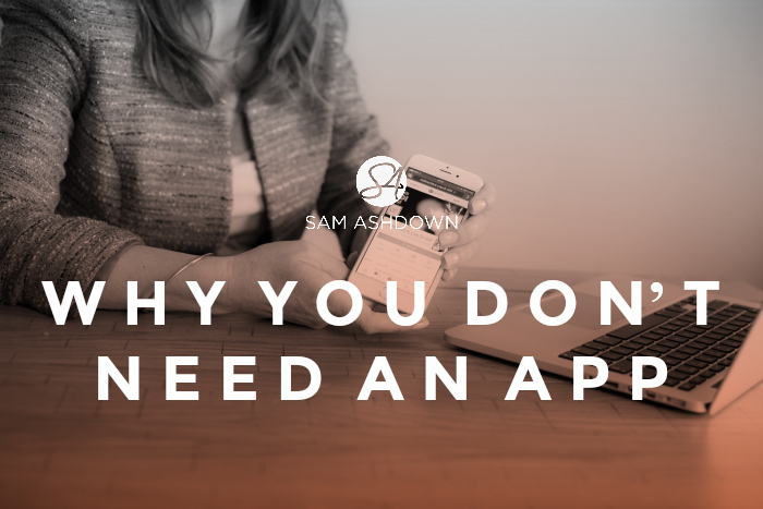 Why you Don't need an App