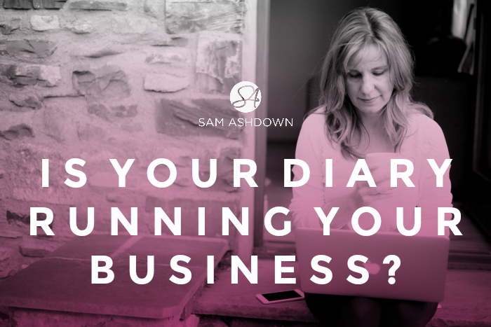 Is your diary running your business?
