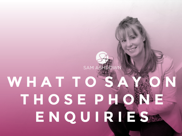 What to say on THOSE phone enquiries