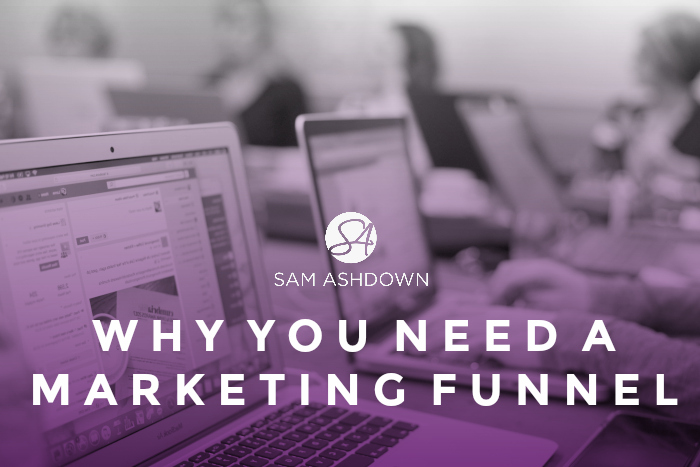 Why You Need a Marketing Funnel