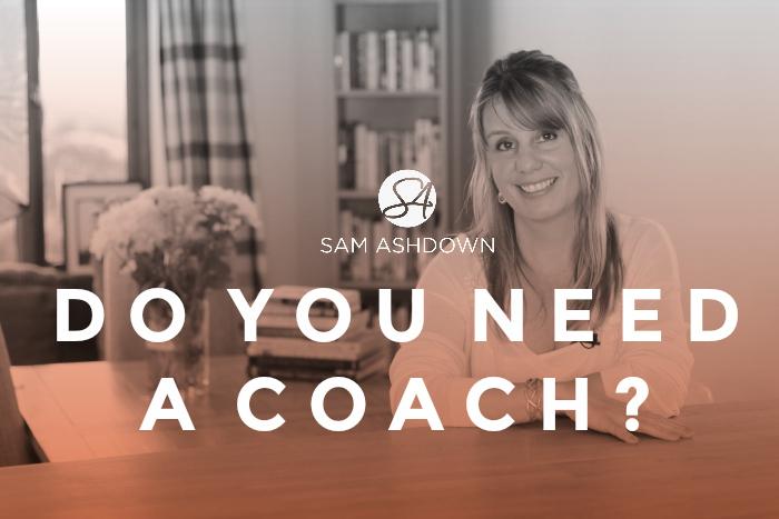 Do you need a coach?