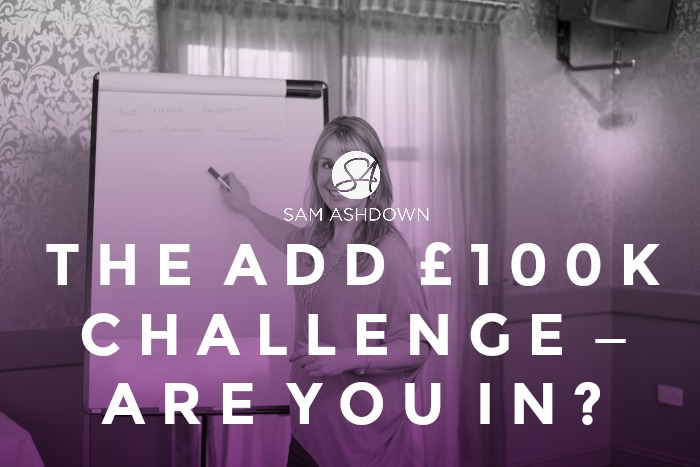 The Add £100k Challenge – are you in?
