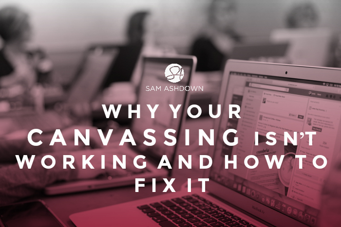 Why your canvassing isn't working and how to FIX it