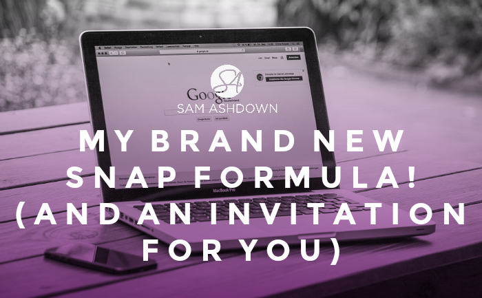My brand new SNAP Formula! (and an invitation for you)