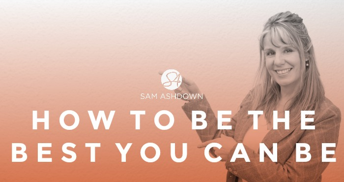 How to be the best you can be