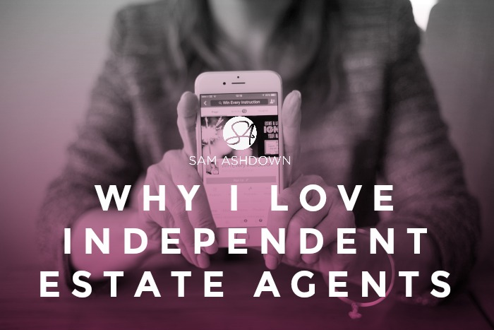 Why I love independent estate and letting agents