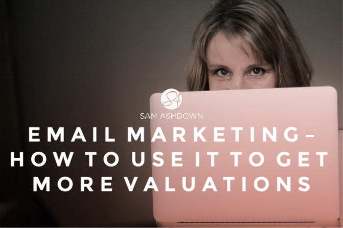Email Marketing – How to use it to Get more Valuations