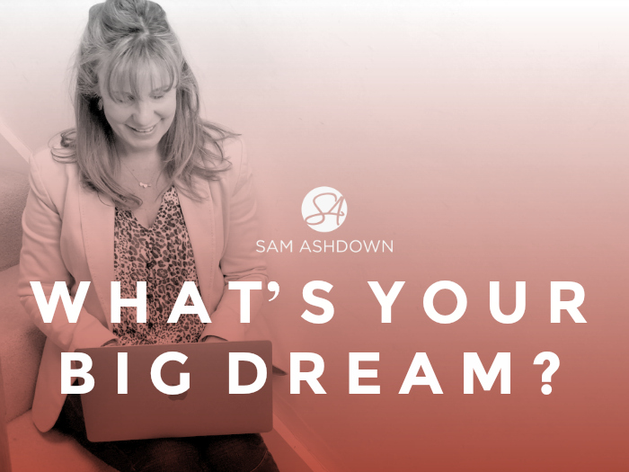 What's your big dream?