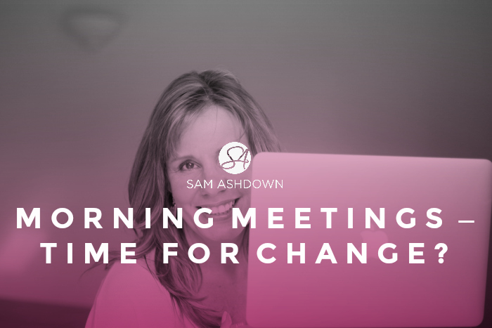 Morning Meetings – Time for Change?