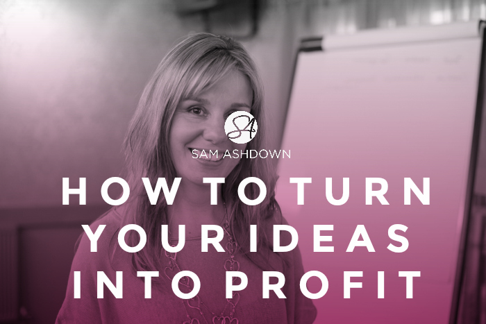How to Turn Your Ideas Into Profit
