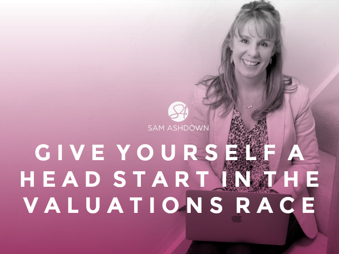 Give Yourself a Head Start in the Valuations Race