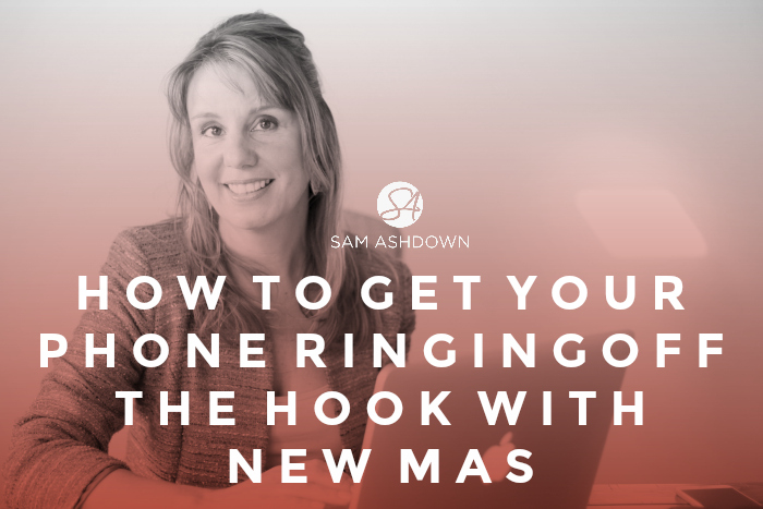 How to get your phone ringing off the hook with new MAs