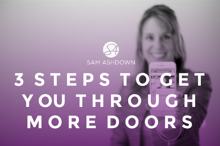 3 STEPS TO GET YOU THROUGH MORE DOORS