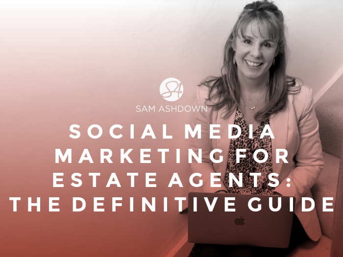 SOCIAL MEDIA MARKETING FOR ESTATE AGENTS: THE DEFINITIVE GUIDE