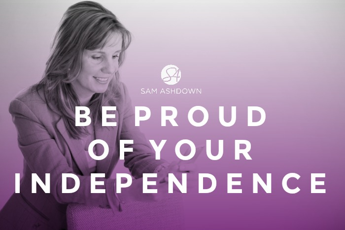 Be PROUD of your Independence