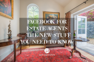 Facebook for Estate Agents – the new stuff you need to know.  (Don't panic; it's all good.)