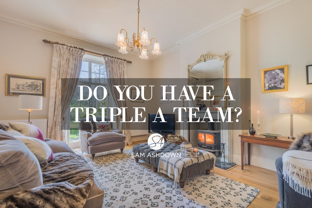 Do you have a triple A Team? Attitude, Aptitude, Appearance makes for the perfect team blogpost for estate agents by Sam Ashdown