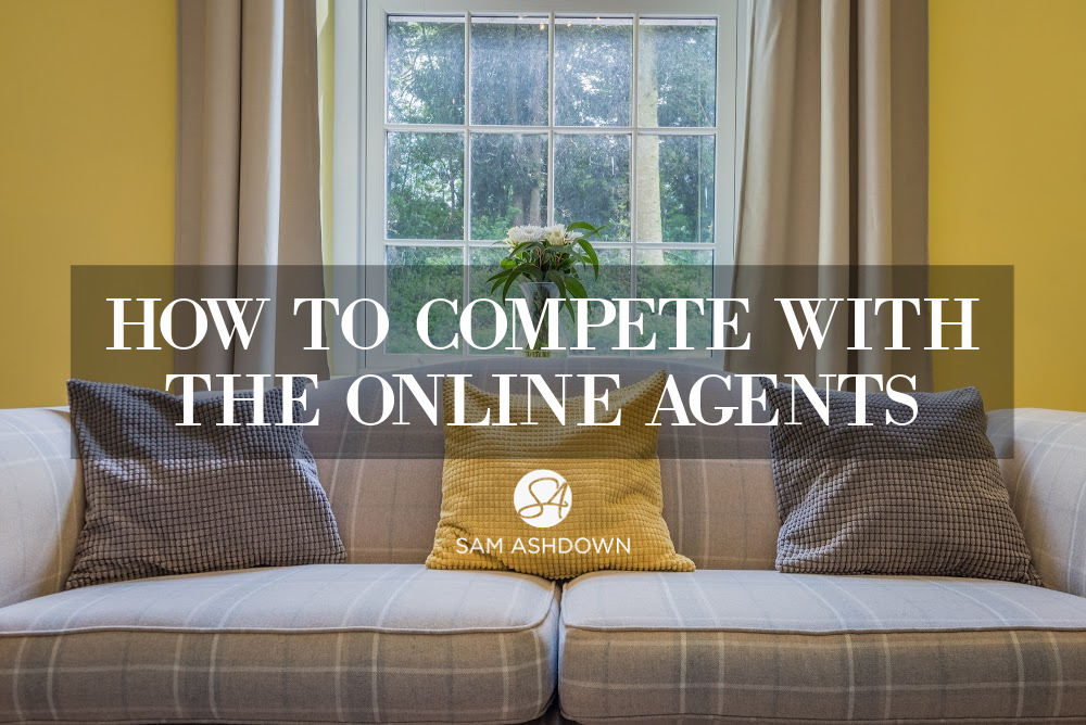 How to compete with the online agents blogpost for estate agents by Sam Ashdown