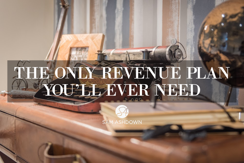The only revenue plan you'll ever need