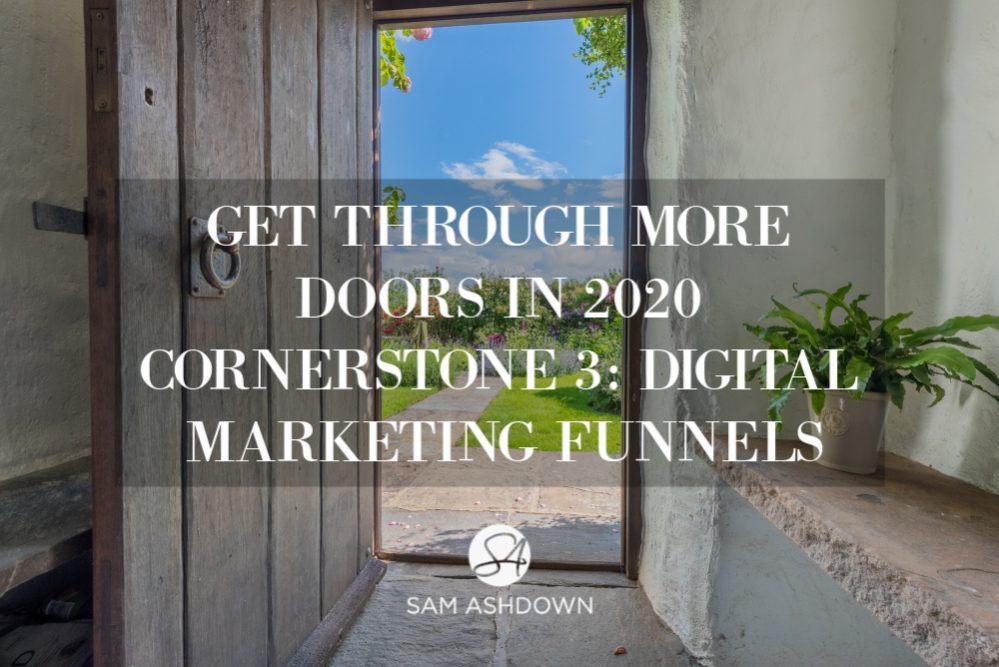 Get Through More Doors in 2020  CORNERSTONE 3: DIGITAL MARKETING FUNNELS