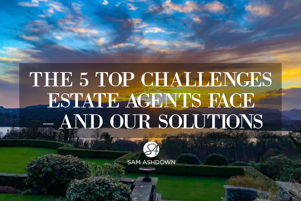 The 5 Top challenges estate agents face – and our solutions blogpost for estate agents by Sam Ashdown